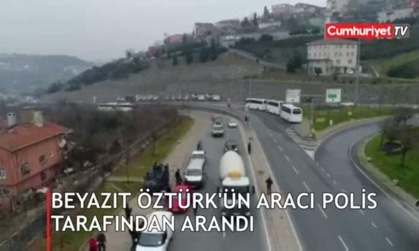Beyazıt Öztürk'ün çevresini polisler sardı