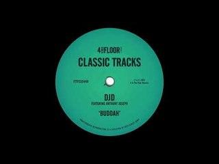 DJD featuring Anthony Joseph - 'Buddah' (Main Mix)