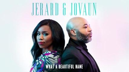 Jerard & Jovaun - What A Beautiful Name