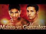 Abner Mares vs Jhonny Gonzalez (Highlights)