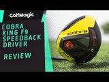 Cobra King F9 Speedback Driver Review