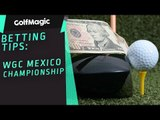 Golf Betting Tips: WGC Mexico Championship 2019