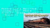 Pennsylvania Railroad Locomotives: Photo Archive: Steam, Diesel   Electric