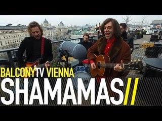 SHAMAMAS - JODIE (BalconyTV)