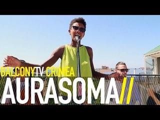 AURASOMA - ПРОСТОРЫ (BalconyTV)