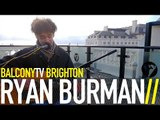 RYAN BURMAN - THUNDER (BalconyTV)