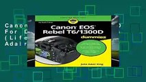 Canon EOS Rebel T6/1300D For Dummies (For Dummies (Lifestyle)) by Julie Adair King