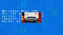 Mercedes-Benz 190: All 190 models (W201 series) 1982 to 1993 (Essential Buyer s Guide) by Julian