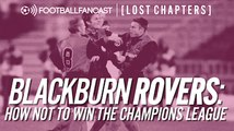 Watch: Do you remember Blackburn Rovers doomed Champions League campaign?