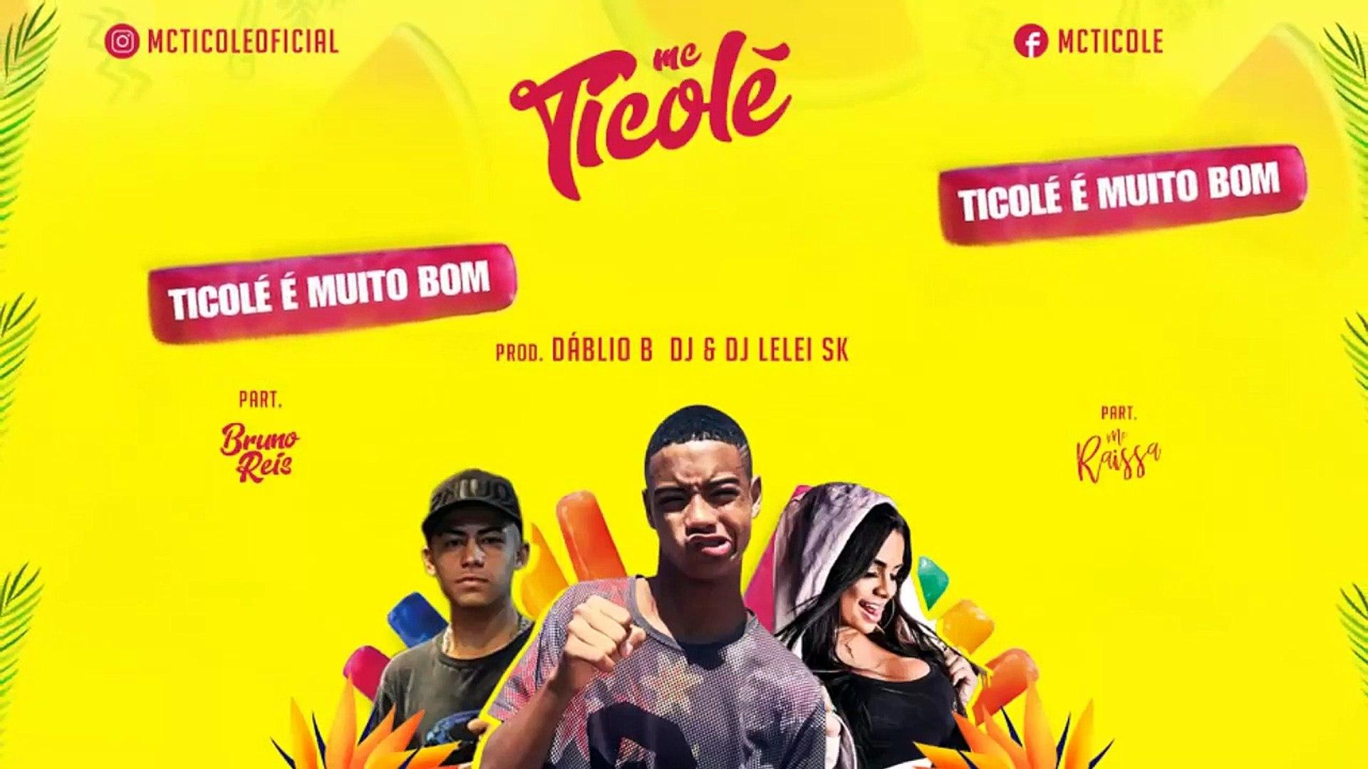 Mc Ticolé & Bruno Reis - Ticolé na Boca - Part. Mc Raíssa (Prod. Dáblio B Dj & Dj Lelei SK)
