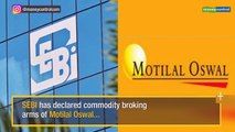 NSEL scam: SEBI declares commodity arms of Motilal Oswal, IIFL 'not fit and proper'