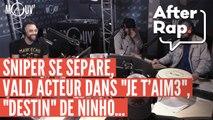 """#AFTERRAP : Sniper se sépare, """"Destin"""" de Ninho, Vald acteur dans """"JE T'AIM3"""""""