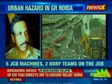 Greater Noida_ 2 buildings collapsed in Shahberi; round the clock rescue operation