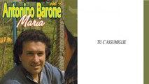 Antonino Barone - Tu c'assumiglie