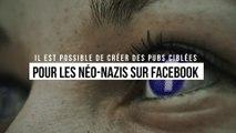 Il est possible de créer des publicités ciblées pour les néo-nazis sur Facebook