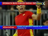 Rafael Nadal down with Delhi belly; pulls out of Davis Cup opening match