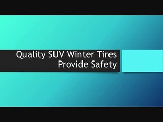 Quality SUV Winter Tires Provide Safety