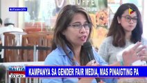 Kampanya sa gender-fair media, mas pinaigting pa