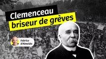 """Georges Clemenceau, """"le Briseur de grèves"""""""