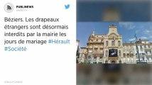 Béziers. Les drapeaux étrangers sont désormais interdits par la mairie les jours de mariage