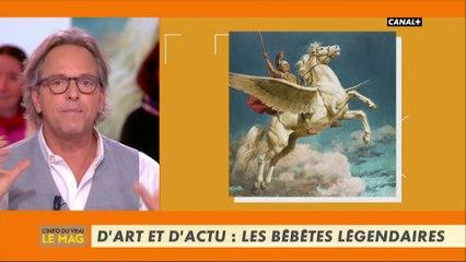 D'art et d'actu : Les bébêtes légendaires - L'info du vrai du 26/02 - CANAL+