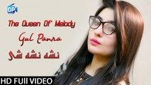 Gul Panra New Song 2018 | Nasha Nasha She - Pashto New Music Official Video Songs