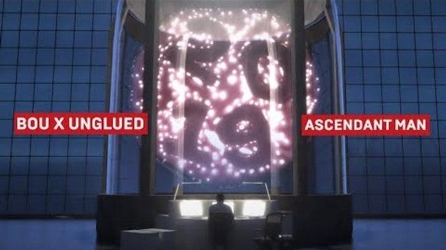 Bou x Unglued - Ascendant Man