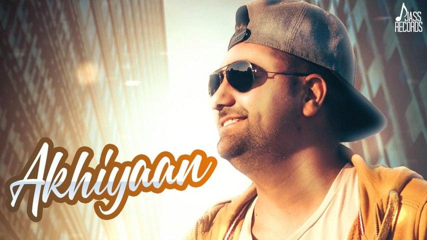 Akhiyaan | ( Full Song) | Kuljinder Kalkat | New Punjabi Songs 2019 | Latest Punjabi Songs 2019