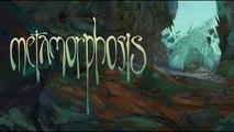 Metamorphosis - Teaser d'annonce