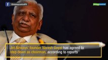 Jet Airways founder Naresh Goyal agrees to step down as chairman