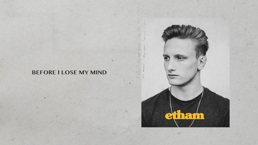 Etham - Before I Lose My Mind