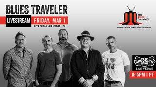 Blues Traveler :: 3/1/19   9:15PM PT :: Brooklyn Bowl Las Vegas :: Sneak Peek