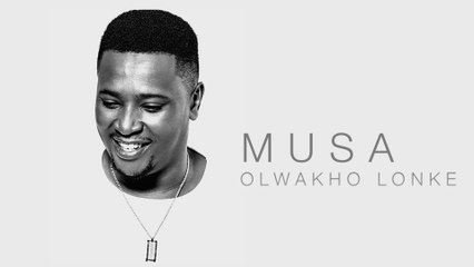 Musa - Olwakho Lonke