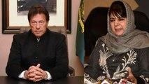Imran Khan has acted like statesman says Mehbooba Mufti | OneIndia News