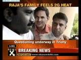 Raja's family feels 2G heat