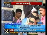 Somali pirates hold oil tanker with 17 Indian crew members - NewsX