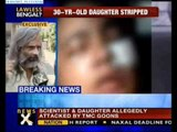 Goons thrash retired scientist, strip daughter in Kolkata - NewsX