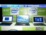 Tech and You: Acer launches 30 new notebooks - NewsX
