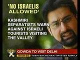Hurriyat opposes Israeli tourists visiting Kashmir - NewsX