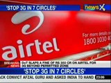 DoT asks Airtel to stop offering 3G in 7 circles