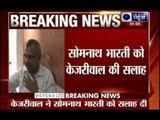 Domestic Violence Case: Somnath Bharati takes advice from Delhi CM Arvind Kejriwal