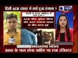 In Delhi durbar, ACB chief 'threatens' ACB chief