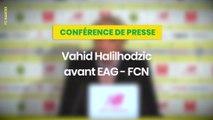 Vahid Halilhodzic avant EA Guingamp - FC Nantes
