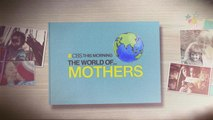 "World of Mothers: ""CBS This Morning"" explores motherhood around the globe"