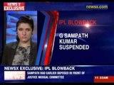 IPL Blowback: Sampath Kumar suspended