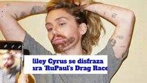 Miley Cyrus se disfraza para 'RuPaul's Drag Race'