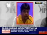CB-CID has summoned Gurunath Meiyappan for the IPL betting case