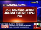 JD-U demands action against TMC MP Tapas Pal