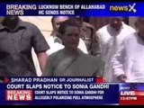 Allahabad HC serves notice to Congress President Sonia Gandhi