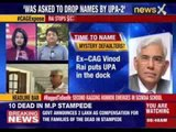 Vinod Rai claims UPA pressured him to drop names from CAG report